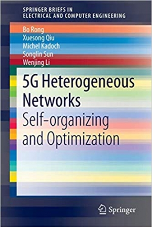 Download 5G Heterogeneous Networks: Self-organizing and Optimization (SpringerBriefs in Electrical and Computer Engineering) free book as pdf format