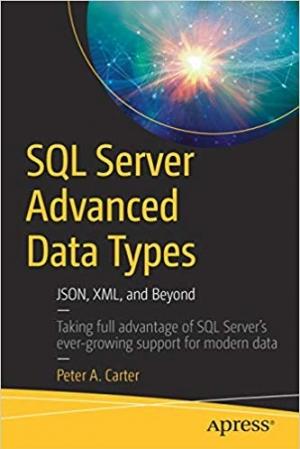 Download SQL Server Advanced Data Types: JSON, XML, and Beyond free book as pdf format