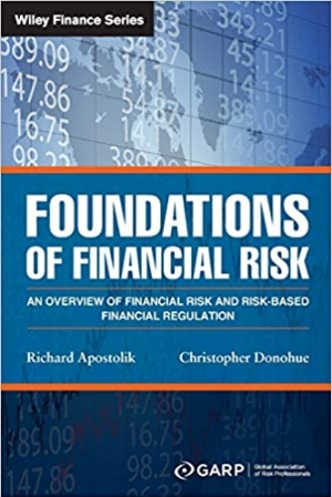 Download Foundations of Financial Risk: An Overview of Financial Risk and Risk-based Financial Regulation (Wiley Finance) free book as pdf format