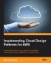Book Implementing Cloud Design Patterns for AWS free