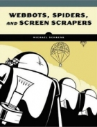 Book Webbots, Spiders, and Screen Scrapers free