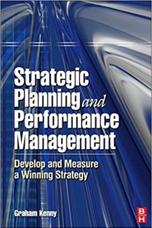 Download Strategic Planning and Performance Management: Develop and Measure a Winning Strategy free book as pdf format