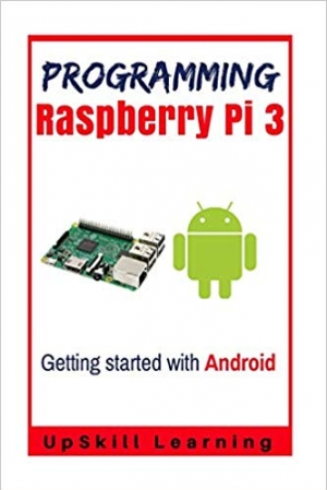 Download Guide To Raspberry Pi 3 And Android Development: (Programming Raspberry Pi 3 - Getting Started With Android) free book as epub format