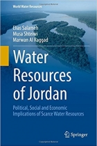 Water Resources of Jordan: Political, Social and Economic Implications of Scarce Water Resources (World Water Resources)