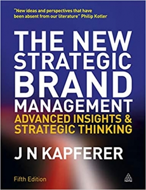 Download The New Strategic Brand Management: Advanced Insights and Strategic Thinking free book as pdf format