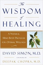 The Wisdom of Healing: A Natural Mind Body Program for Optimal Wellness