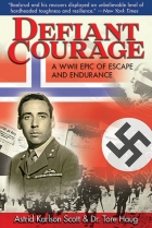 Book Defiant Courage: A WWII Epic of Escape and Endurance free