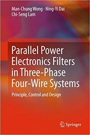 Download Parallel Power Electronics Filters in Three-Phase Four-Wire Systems: Principle, Control and Design free book as pdf format
