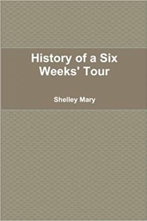 Download History of a Six Weeks' Tour free book as pdf format