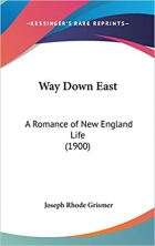 Book Way Down East: A Romance of New England Life free