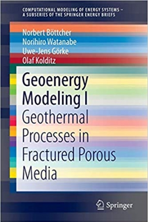 Download Geoenergy Modeling I: Geothermal Processes in Fractured Porous Media (SpringerBriefs in Energy) free book as pdf format