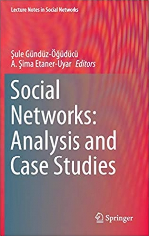 Download Social Networks: Analysis and Case Studies (Lecture Notes in Social Networks) free book as epub format