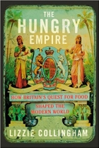 Book The Hungry Empire: How Britain's Quest for Food Shaped the Modern World free