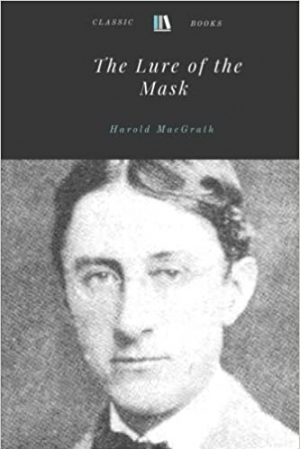 Download The Lure of the Mask by Harold MacGrath free book as pdf format
