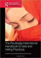 The Routledge International Handbook to Veils and Veiling Practices