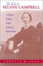 Book The Life of Selina Campbell: A Fellow Soldier in the Cause of Restoration (Religion and American Culture (Tuscaloosa, Ala.).) free