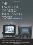 The Emergence of Video Processing Tools,  volume 2