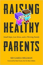 Book Raising Healthy Parents: Small Steps, Less Stress, and a Thriving Family free