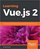 Book Learning Vue.js 2: Learn how to build amazing and complex reactive web applications easily with Vue.js free