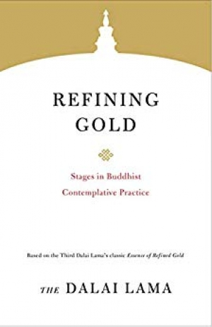 Download Refining Gold: Stages in Buddhist Contemplative Practice (Core Teachings of Dalai Lama) free book as epub format