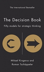 The Decision Book: Fifty Models for Strategic Thinking (The Tschäppeler and Krogerus Collection)