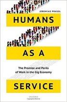Book Humans As a Service The Promise and Perils of Work in the Gig Economy free