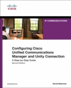 Book Configuring Cisco Unified Communications Manager and Unity Connection, 2nd Edition free