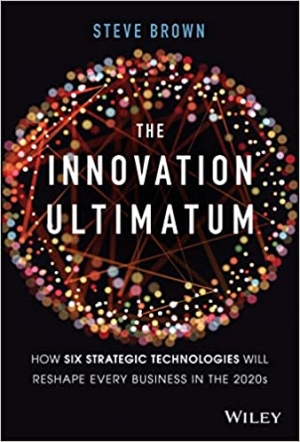 Download The Innovation Ultimatum: How six strategic technologies will reshape every business in the 2020s free book as epub format