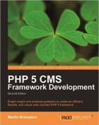 PHP 5 CMS Framework Development, 2nd Edition