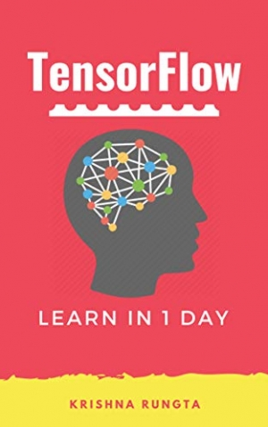 Download TensorFlow in 1 Day: Make your own Neural Network free book as pdf format
