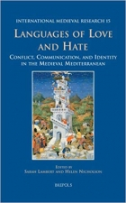 Book Languages of Love and Hate: Conflict, Communication, and Identity in the Medieval Mediterranean (INTERNATIONAL MEDIEVAL RESEARCH) free