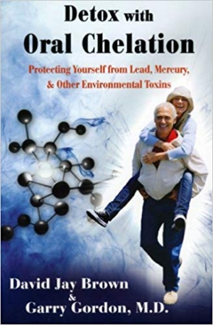 Download Detox with Oral Chelation: Protecting Yourself from Lead, Mercury, & Other Environmental Toxins free book as epub format