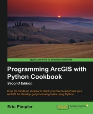 Download Programming ArcGIS with Python Cookbook, Second Edition free book as pdf format