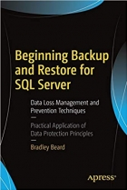 Book Beginning Backup and Restore for SQL Server: Data Loss Management and Prevention Techniques free