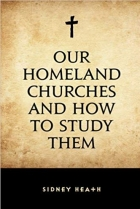 Book Our Homeland Churches and How to Study Them free