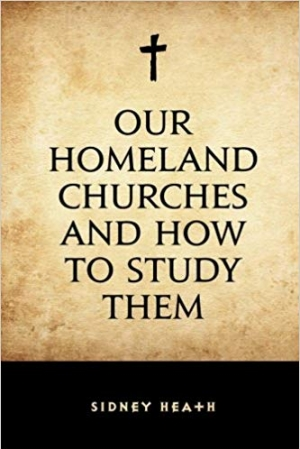 Download Our Homeland Churches and How to Study Them free book as pdf format
