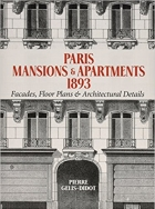Paris Mansions and Apartments 1893: Facades, Floor Plans and Architectural Details (Dover Architecture)