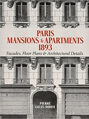 Download Paris Mansions and Apartments 1893: Facades, Floor Plans and Architectural Details (Dover Architecture) free book as epub format