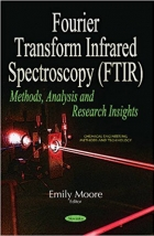 Book Fourier Transform Infrared Spectroscopy (FTIR) Methods, Analysis, and Research Insights free