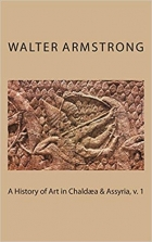 A History of Art in Chaldæa & Assyria, v. 1