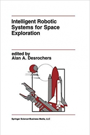 Download Intelligent Robotic Systems for Space Exploration (The Springer International Series in Engineering and Computer Science) free book as pdf format