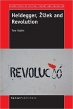 Heidegger, Žižek and Revolution (Perspectives of Critical Theory and Education)
