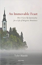 An Immovable Feast: How I Gave Up Spirituality for a Life of Religious Abundance