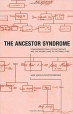 Book The Ancestor Syndrome: Transgenerational Psychotherapy and the Hidden Links in the Family Tree free