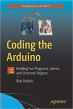 Book Coding the Arduino: Building Fun Programs, Games, and Electronic Projects (Technology in Action) free