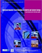 Intergovernmental Fiscal Relations in Central and Eastern Europe A Sourcebook and Reference Guide