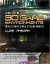 Book 3D Game Environments: Create Professional 3D Game Worlds free