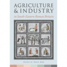 Book Agriculture and Industry in South-Eastern Roman Britain free