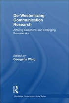 Book De-Westernizing Communication Research: Altering Questions and Changing Frameworks free