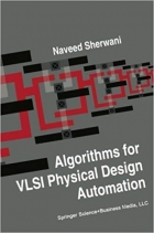 Algorithms for VLSI Physical Design Automation by Sherwani, Naveed A. (2013) Paperback
